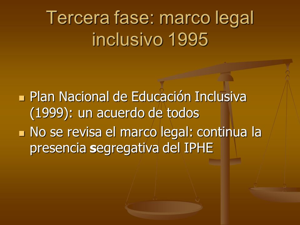 Tercera fase: marco legal inclusivo 1995