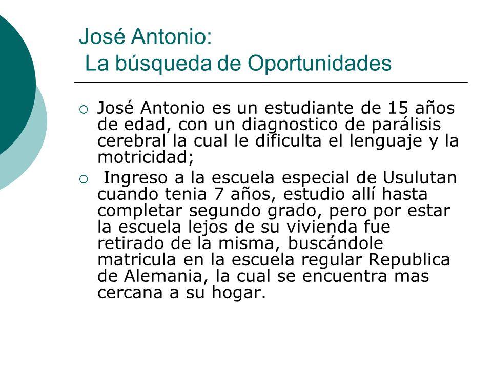 José Antonio: La búsqueda de Oportunidades