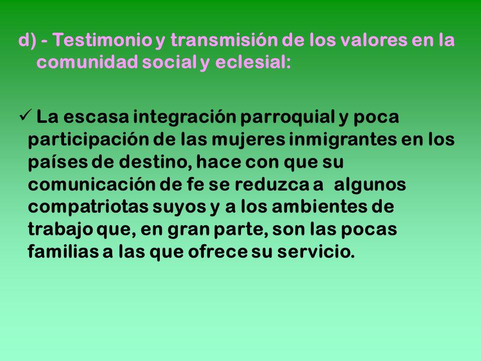 d) - Testimonio y transmisión de los valores en la comunidad social y eclesial: