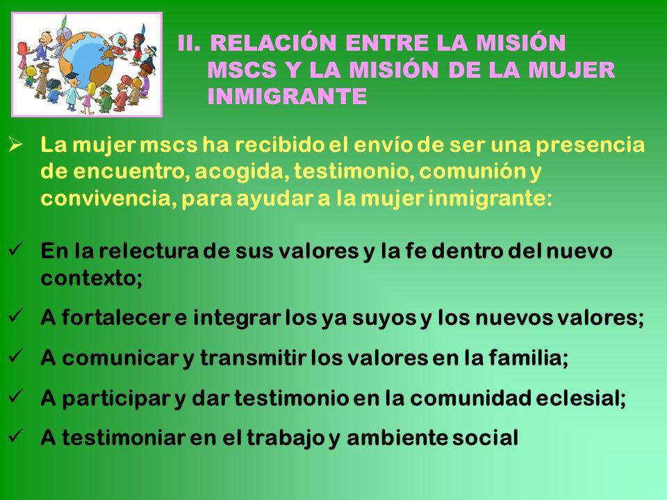 II. RELACIÓN ENTRE LA MISIÓN MSCS Y LA MISIÓN DE LA MUJER