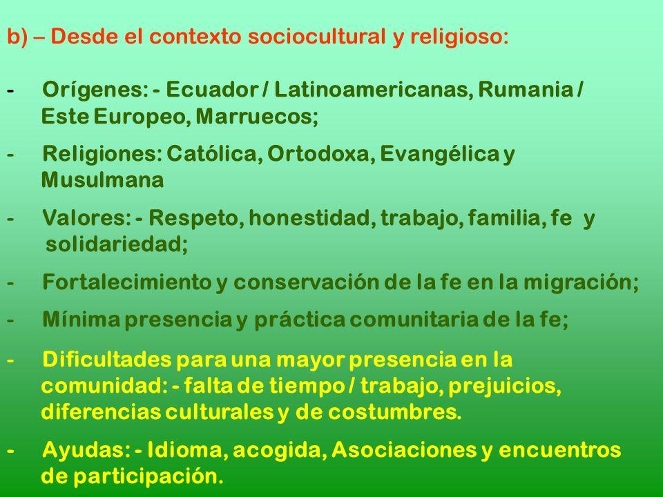 b) – Desde el contexto sociocultural y religioso: