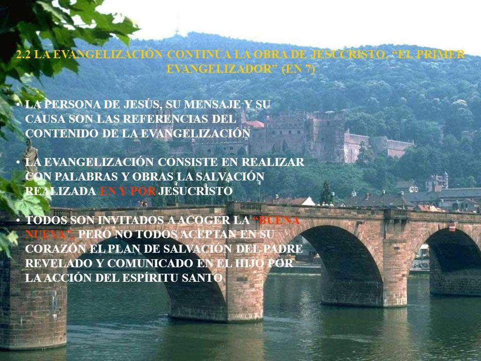 2.2 LA EVANGELIZACIÓN CONTINÚA LA OBRA DE JESUCRISTO, EL PRIMER EVANGELIZADOR (EN 7)