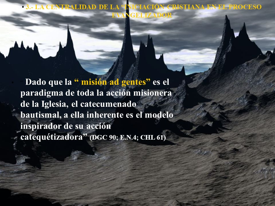 3.- LA CENTRALIDAD DE LA INICIACIÓN CRISTIANA EN EL PROCESO EVANGELIZADOR