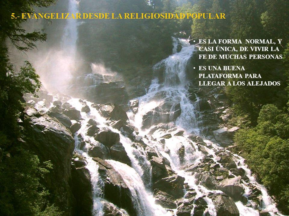 5.- EVANGELIZAR DESDE LA RELIGIOSIDAD POPULAR