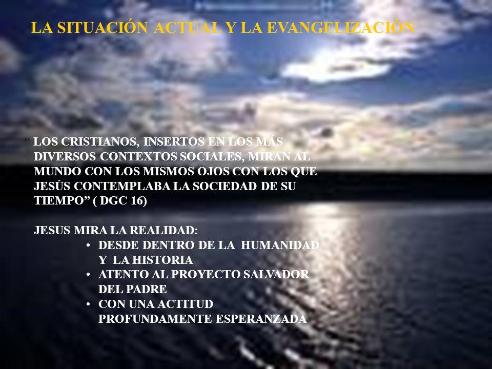 LA SITUACIÓN ACTUAL Y LA EVANGELIZACIÓN