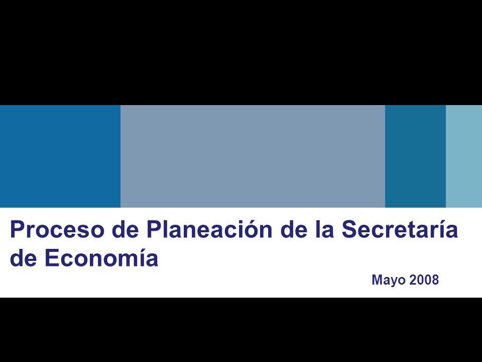 Proceso de Planeación de la Secretaría de Economía Mayo 2008