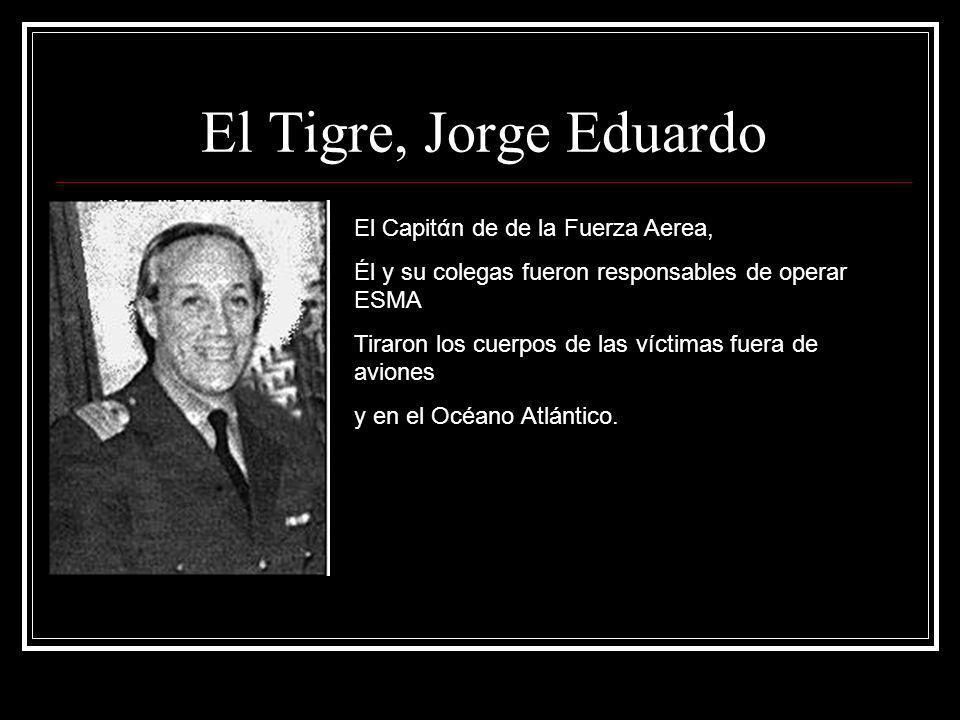 El Tigre, Jorge Eduardo El Capitάn de de la Fuerza Aerea,