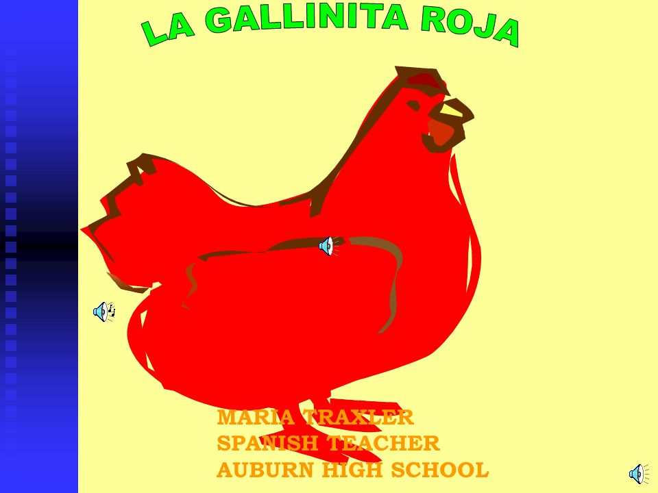 LA GALLINITA ROJA MARIA TRAXLER SPANISH TEACHER AUBURN HIGH SCHOOL