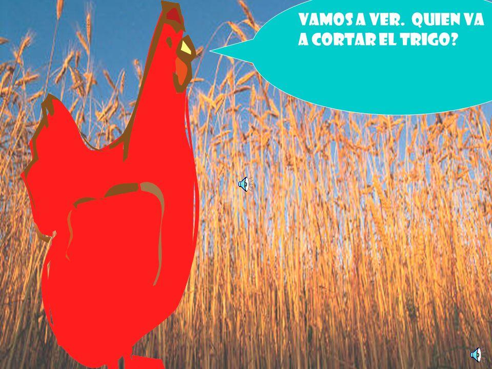 Un dia la gallinita roja dice: