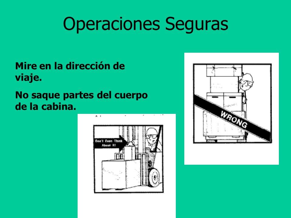 Operaciones Seguras Mire en la dirección de viaje.