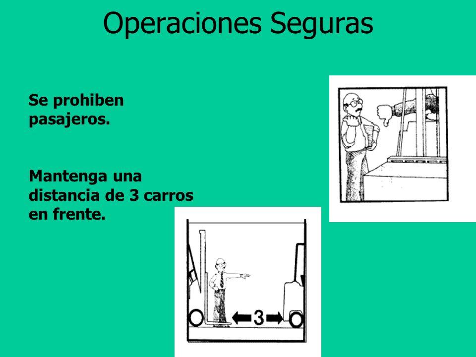 Operaciones Seguras Se prohiben pasajeros.