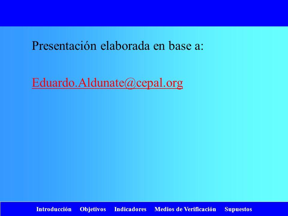 Presentación elaborada en base a: Eduardo.Aldunate@cepal.org