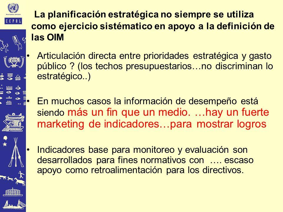 La planificación estratégica no siempre se utiliza como ejercicio sistématico en apoyo a la definición de las OIM
