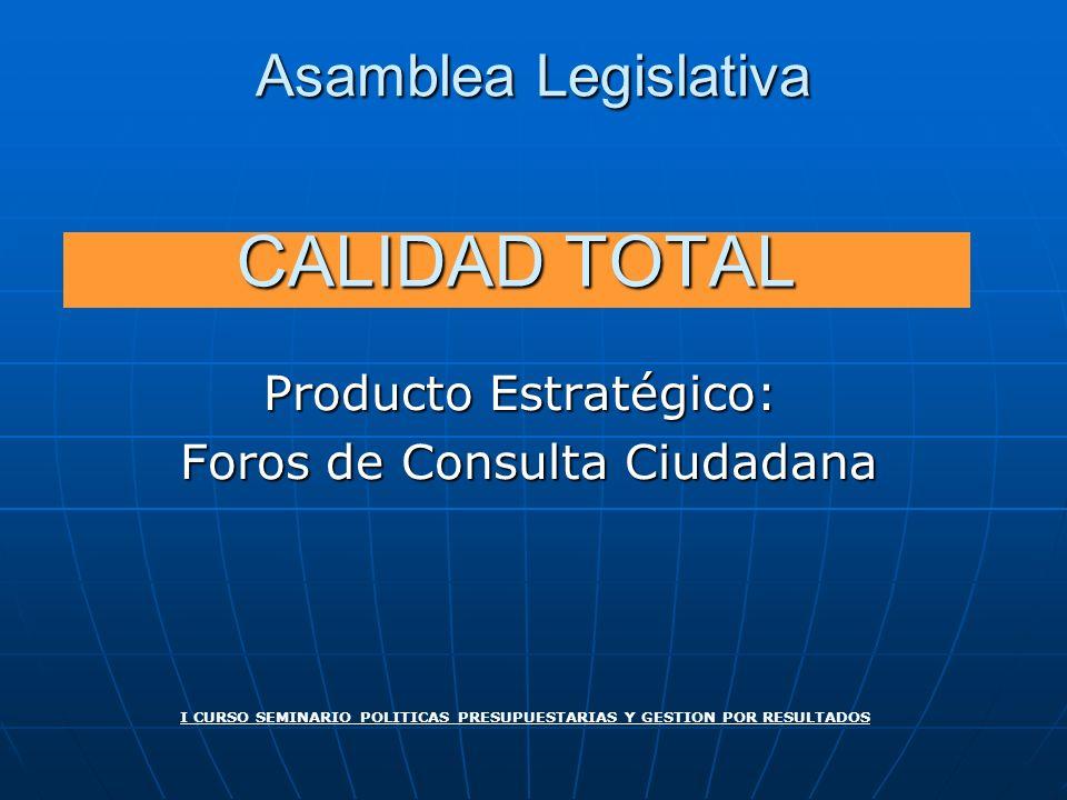 Producto Estratégico: Foros de Consulta Ciudadana