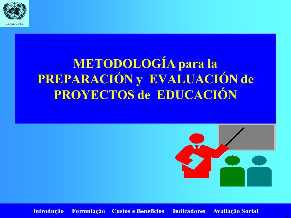 METODOLOGÍA para la PREPARACIÓN y EVALUACIÓN de PROYECTOS de EDUCACIÓN