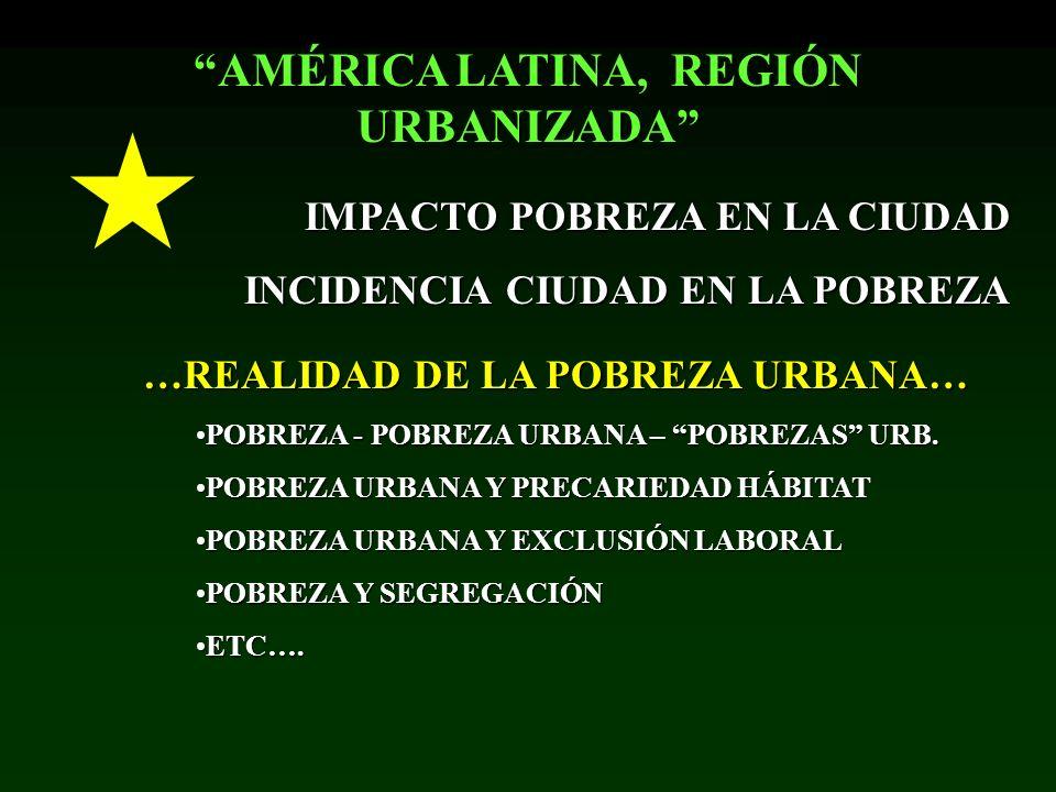 AMÉRICA LATINA, REGIÓN URBANIZADA