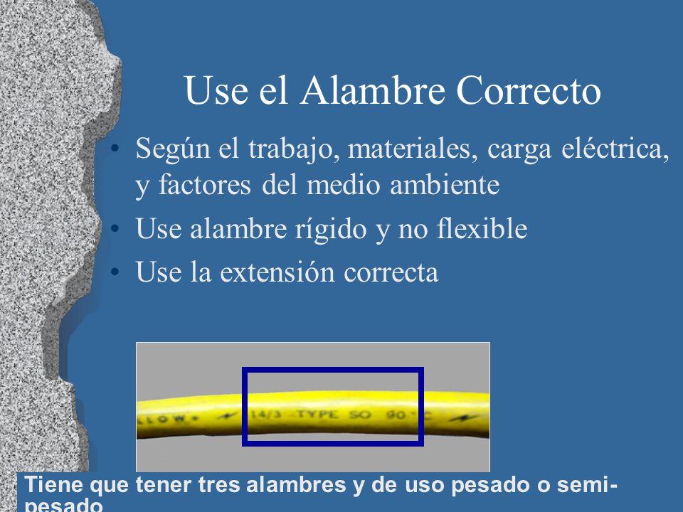 Use el Alambre Correcto