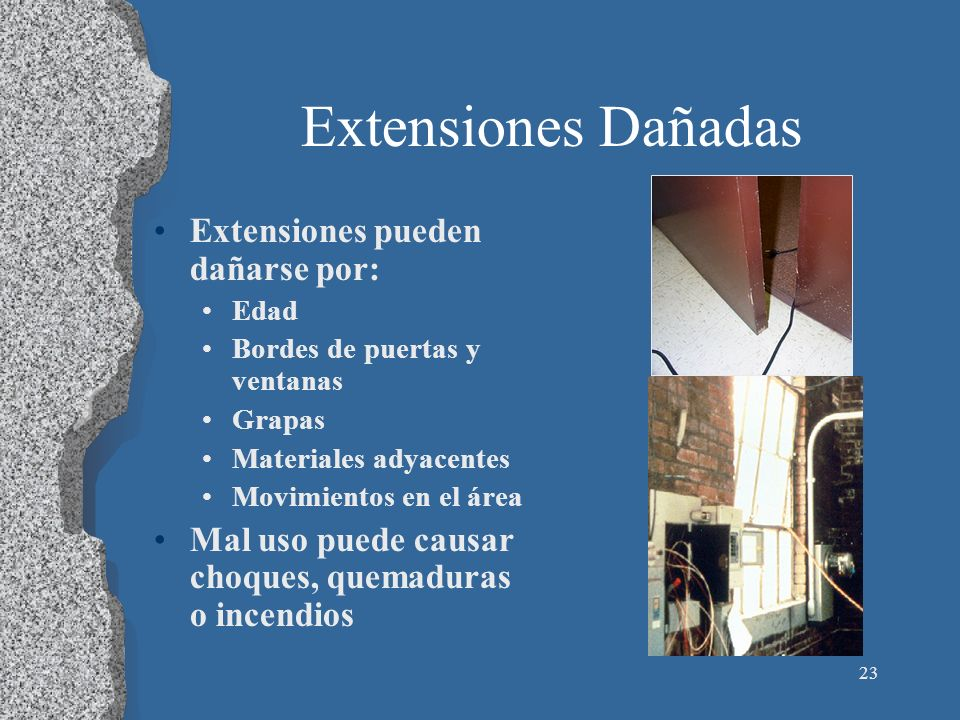Extensiones Dañadas Extensiones pueden dañarse por: