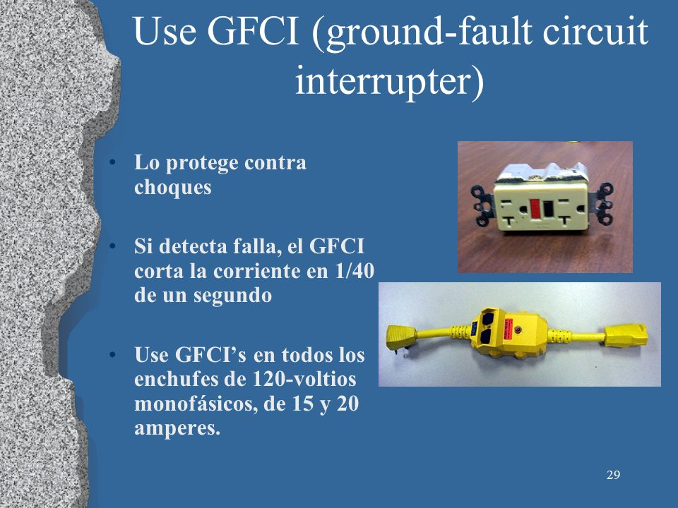Use GFCI (ground-fault circuit interrupter)