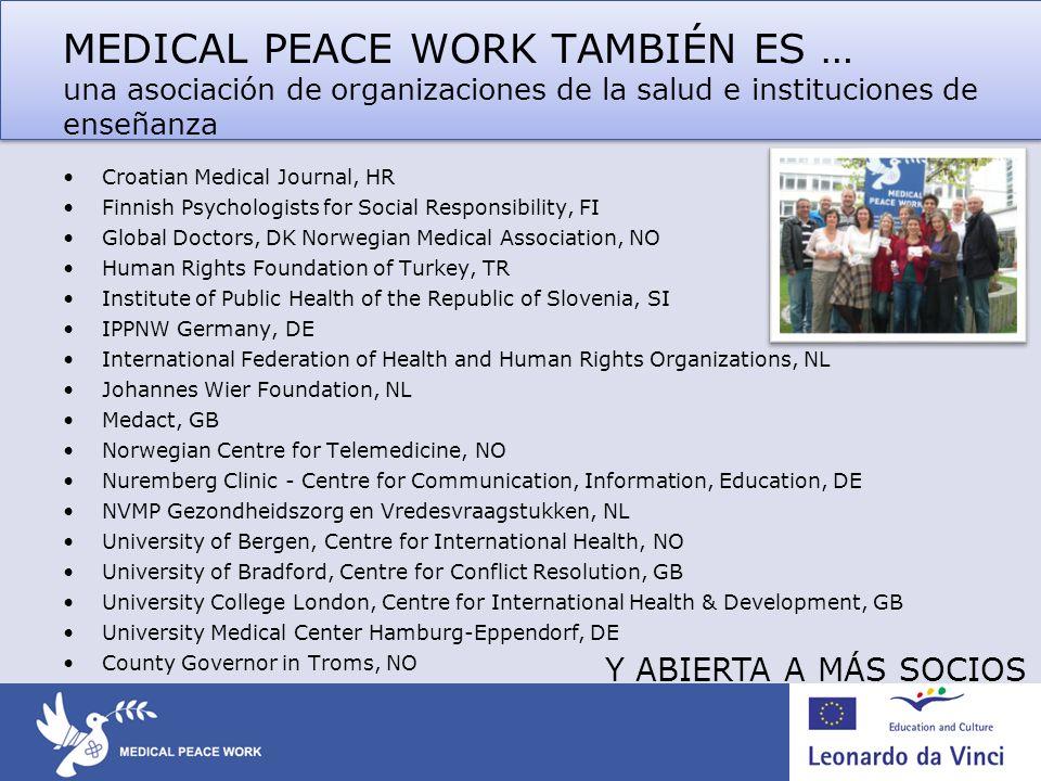 MEDICAL PEACE WORK TAMBIÉN ES … una asociación de organizaciones de la salud e instituciones de enseñanza