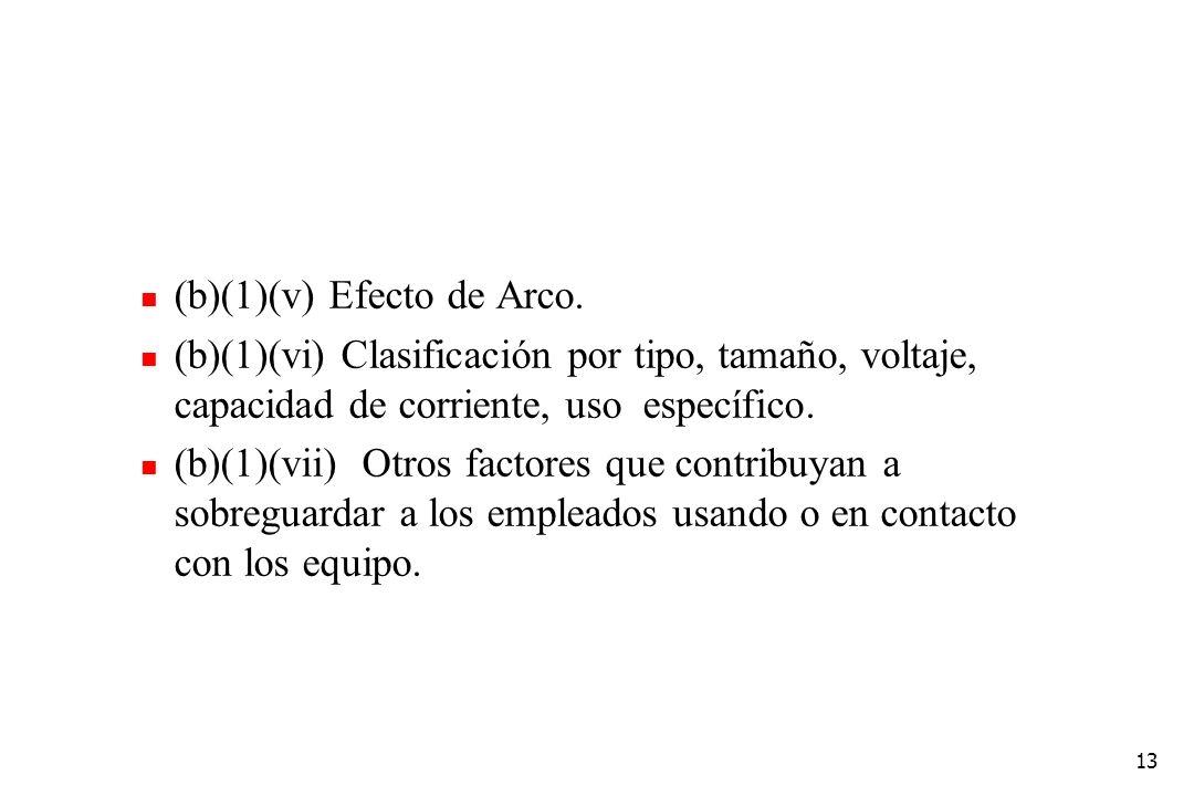 (b)(1)(v) Efecto de Arco.