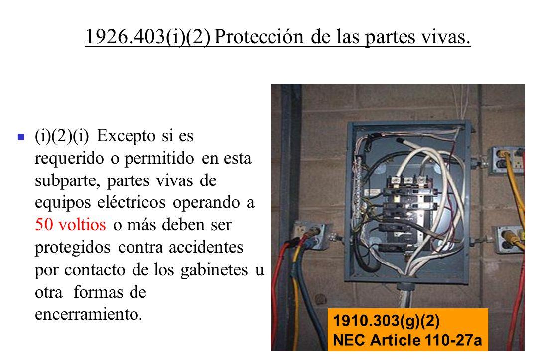 1926.403(i)(2) Protección de las partes vivas.
