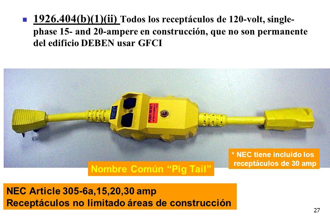 1926.404(b)(1)(ii) Todos los receptáculos de 120-volt, single-phase 15- and 20-ampere en construcción, que no son permanente del edificio DEBEN usar GFCI