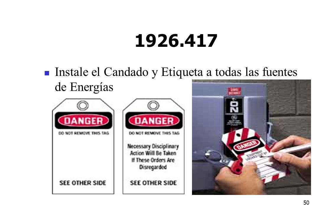 1926.417 Instale el Candado y Etiqueta a todas las fuentes de Energías