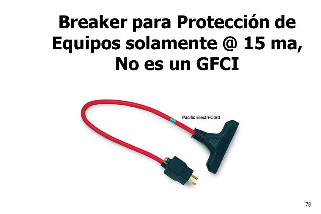 Breaker para Protección de Equipos solamente @ 15 ma, No es un GFCI