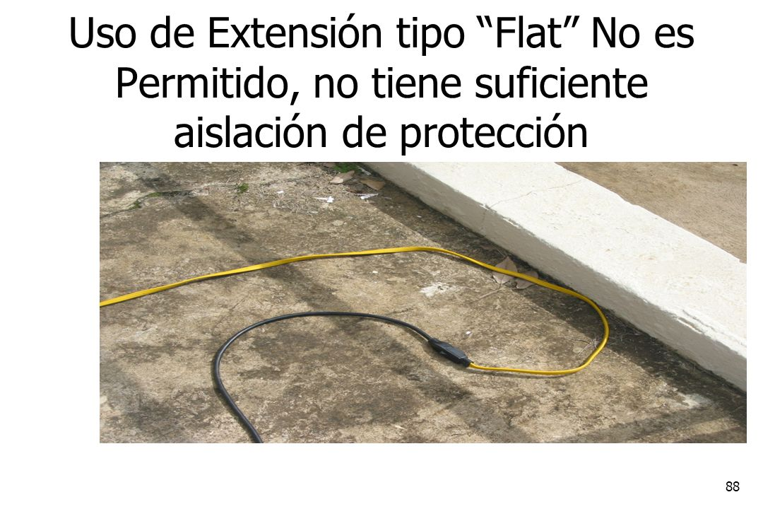 Uso de Extensión tipo Flat No es Permitido, no tiene suficiente aislación de protección