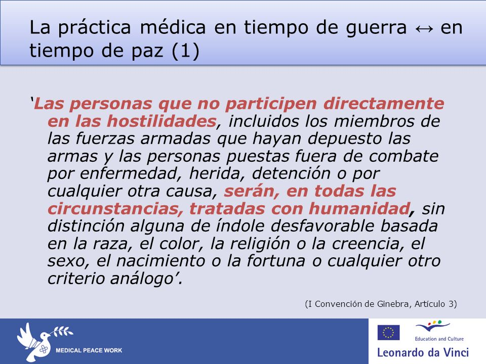 La práctica médica en tiempo de guerra ↔ en tiempo de paz (1)
