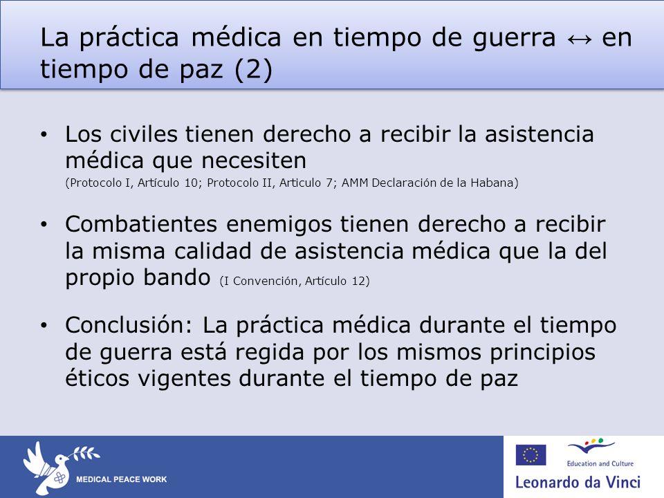 La práctica médica en tiempo de guerra ↔ en tiempo de paz (2)