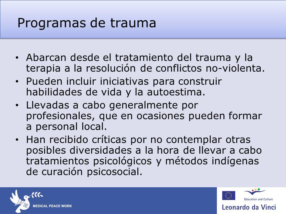 Programas de trauma Abarcan desde el tratamiento del trauma y la terapia a la resolución de conflictos no-violenta.