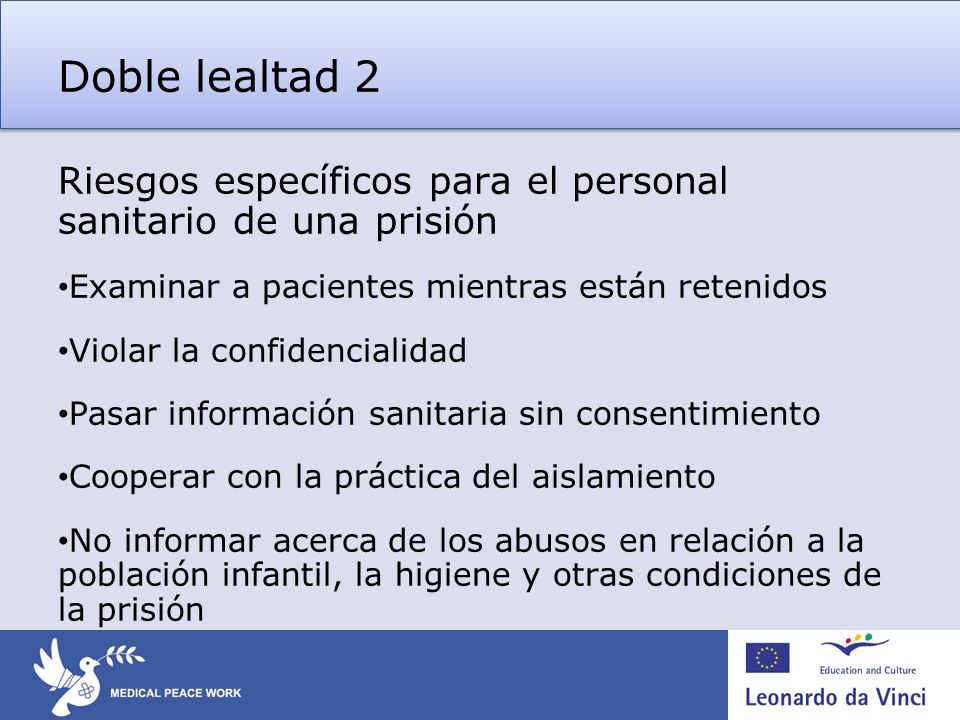 Doble lealtad 2Riesgos específicos para el personal sanitario de una prisión. Examinar a pacientes mientras están retenidos.