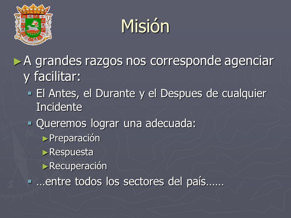 Misión A grandes razgos nos corresponde agenciar y facilitar: