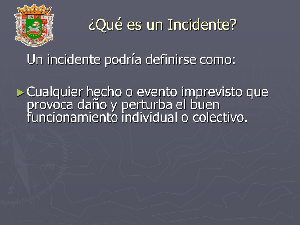 ¿Qué es un Incidente Un incidente podría definirse como: