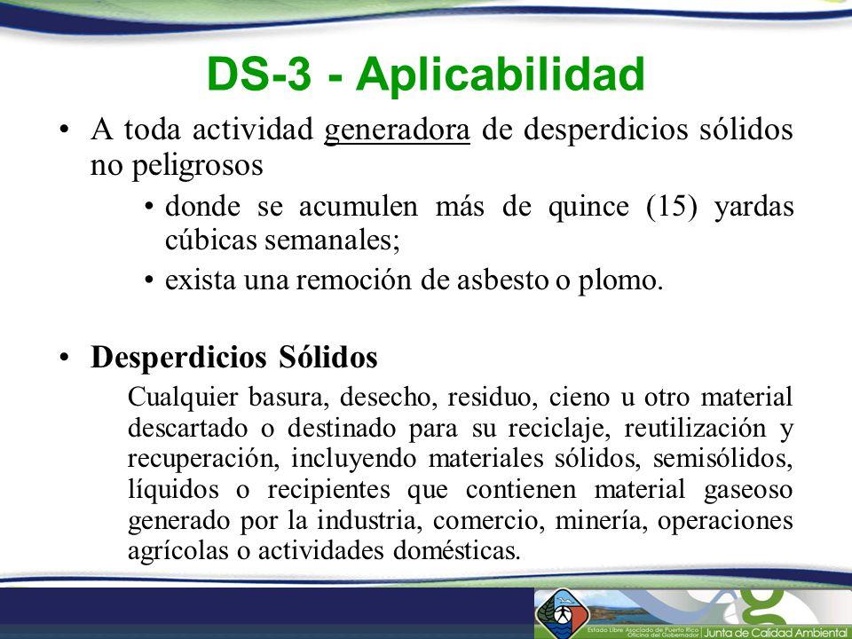 DS-3 - Aplicabilidad A toda actividad generadora de desperdicios sólidos no peligrosos.