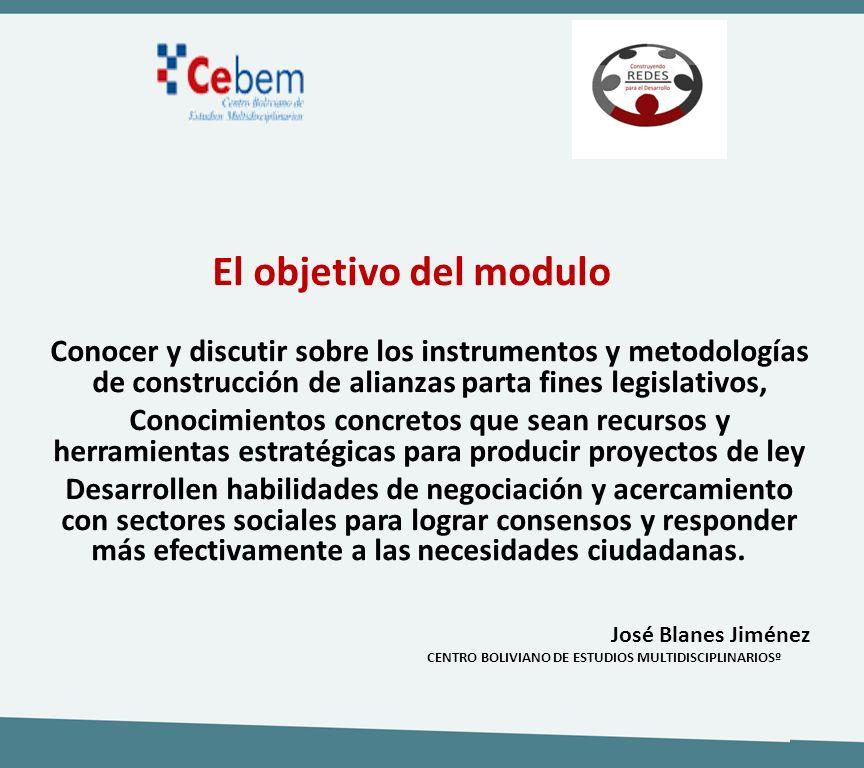 El objetivo del modulo Conocer y discutir sobre los instrumentos y metodologías de construcción de alianzas parta fines legislativos,