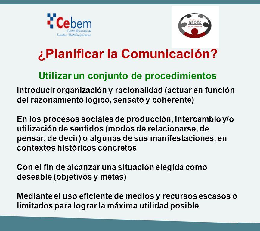 ¿Planificar la Comunicación Utilizar un conjunto de procedimientos
