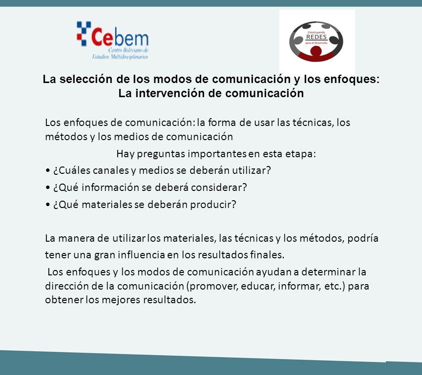 La selección de los modos de comunicación y los enfoques: