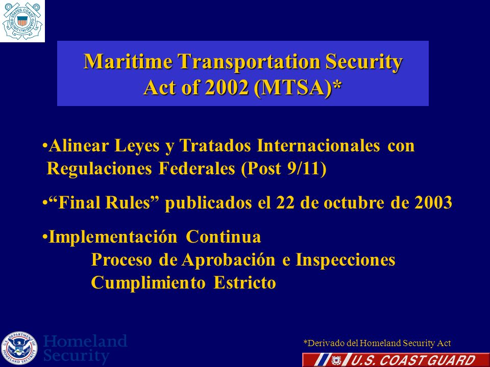 Maritime Transportation Security Act of 2002 (MTSA)*