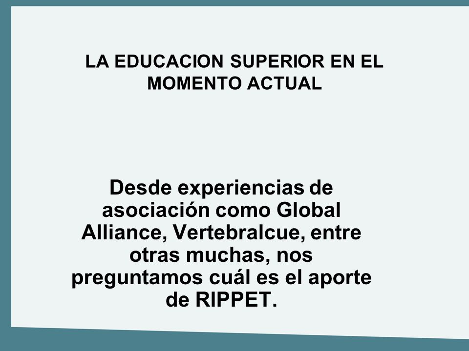 LA EDUCACION SUPERIOR EN EL MOMENTO ACTUAL