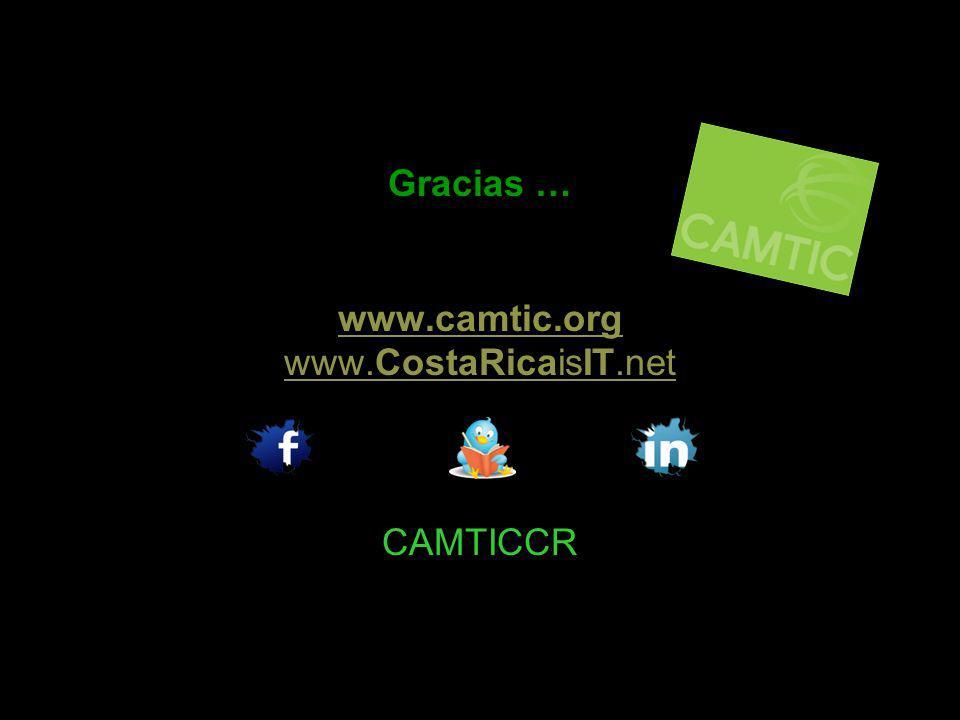 Gracias … www.camtic.org www.CostaRicaisIT.net CAMTICCR