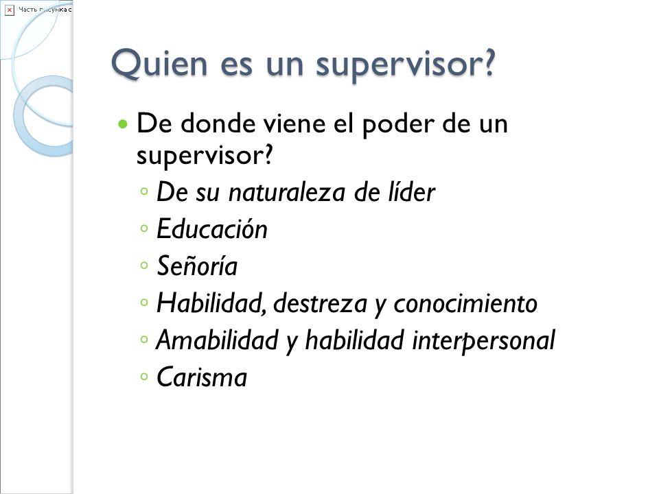 Quien es un supervisor De donde viene el poder de un supervisor