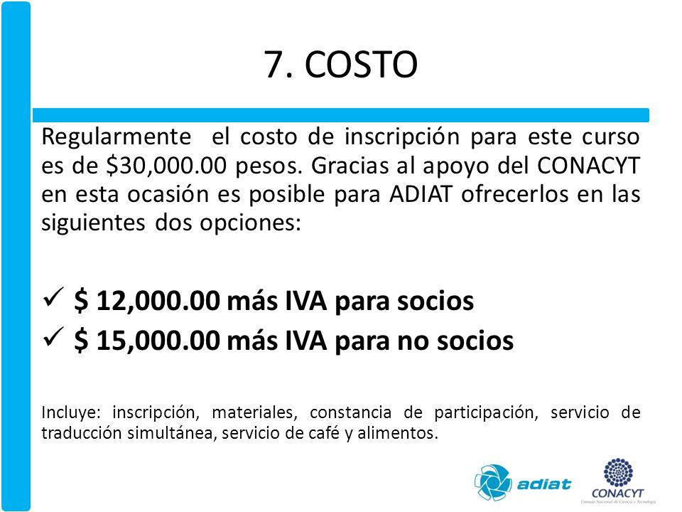 7. COSTO $ 12,000.00 más IVA para socios