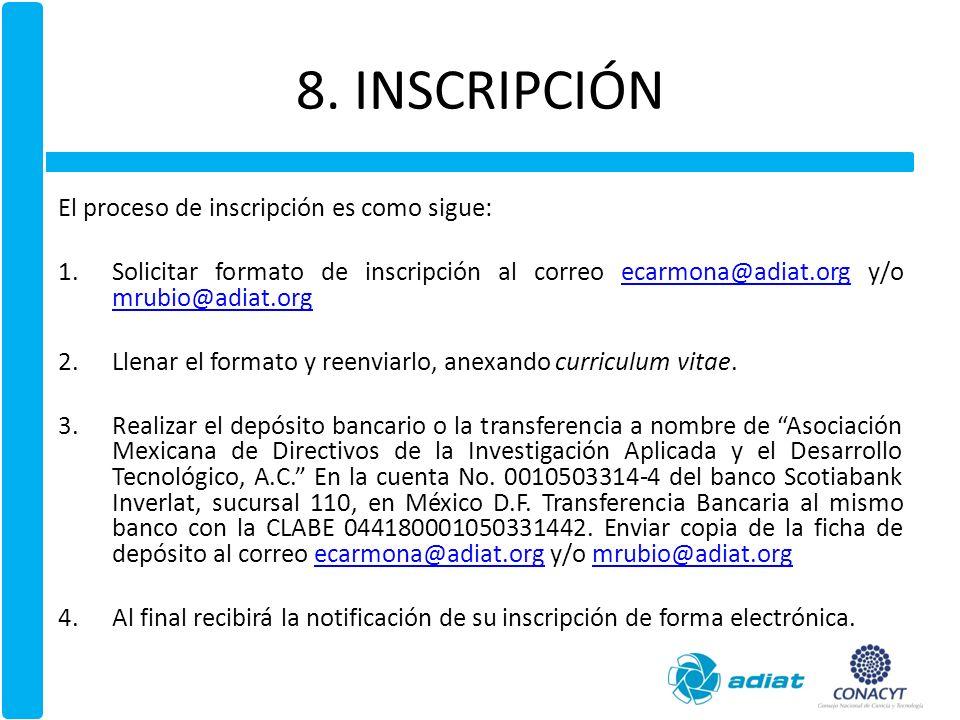 8. INSCRIPCIÓN El proceso de inscripción es como sigue: