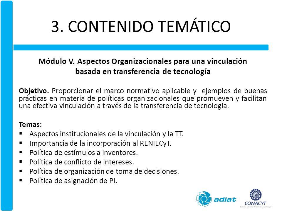 3. CONTENIDO TEMÁTICO Módulo V. Aspectos Organizacionales para una vinculación. basada en transferencia de tecnología.