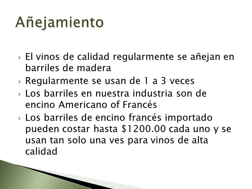AñejamientoEl vinos de calidad regularmente se añejan en barriles de madera. Regularmente se usan de 1 a 3 veces.