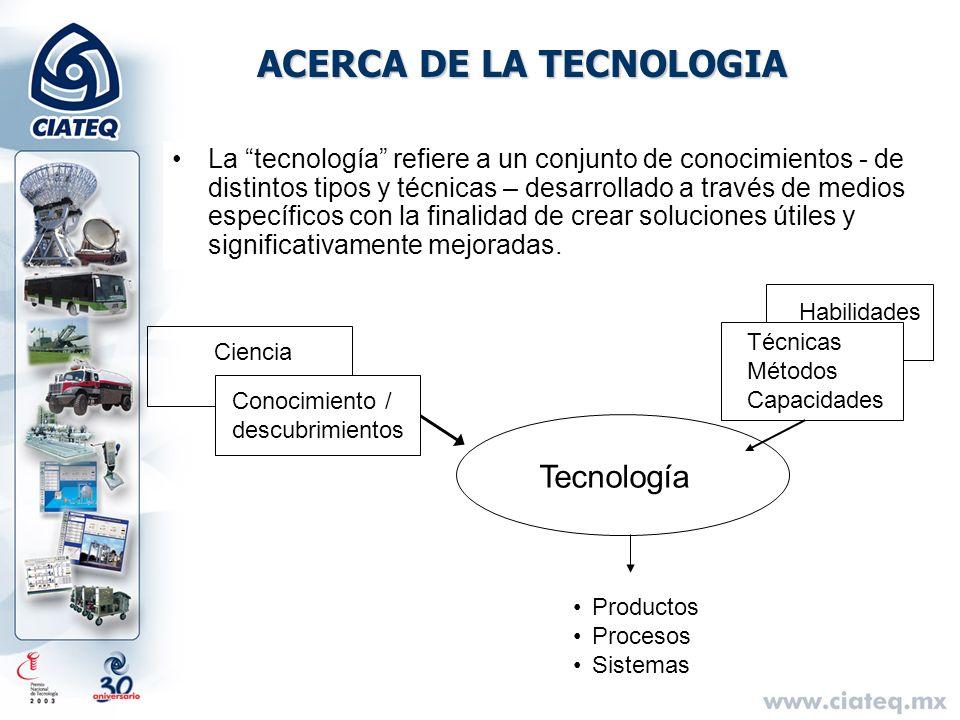 ACERCA DE LA TECNOLOGIA