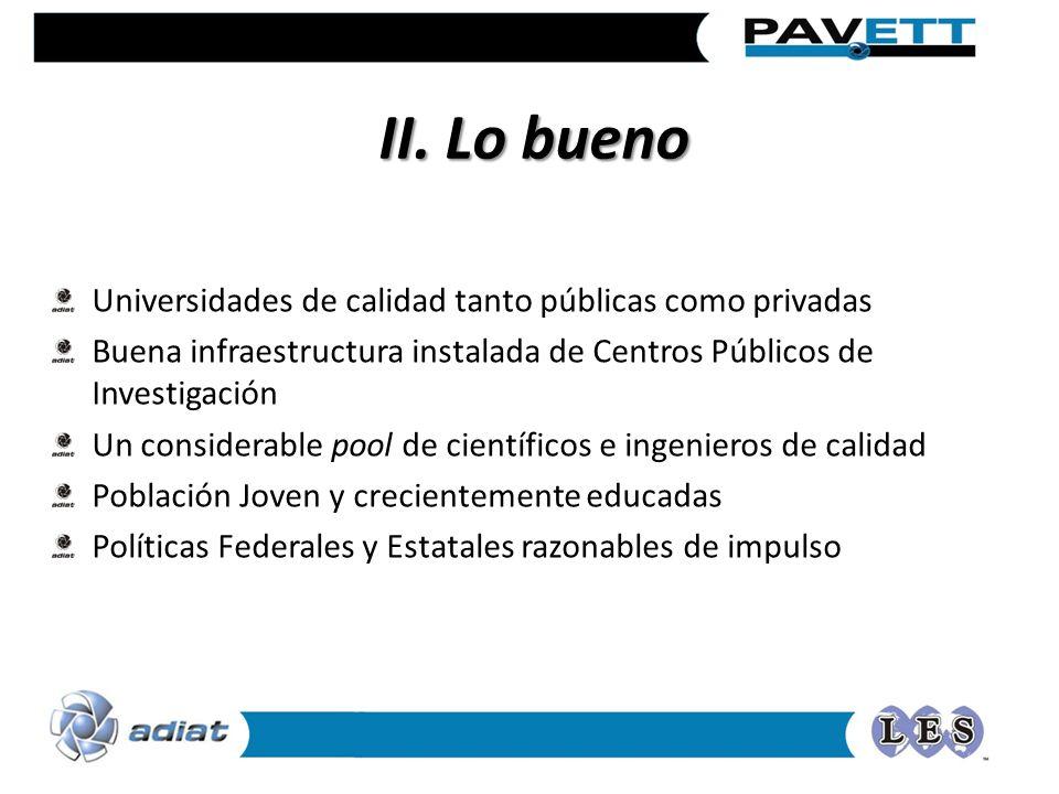 II. Lo bueno Universidades de calidad tanto públicas como privadas